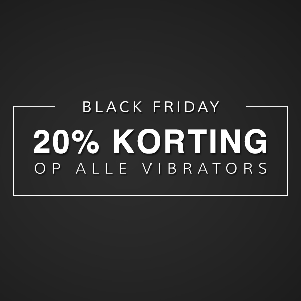 Black Friday Vibrators 20% Korting
